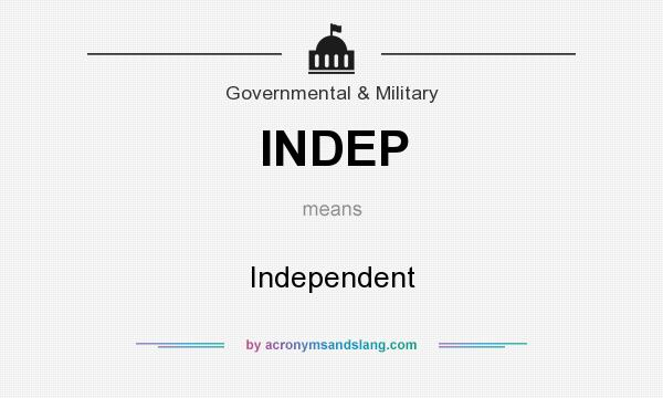 What does INDEP mean? It stands for Independent
