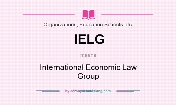 What does IELG mean? It stands for International Economic Law Group