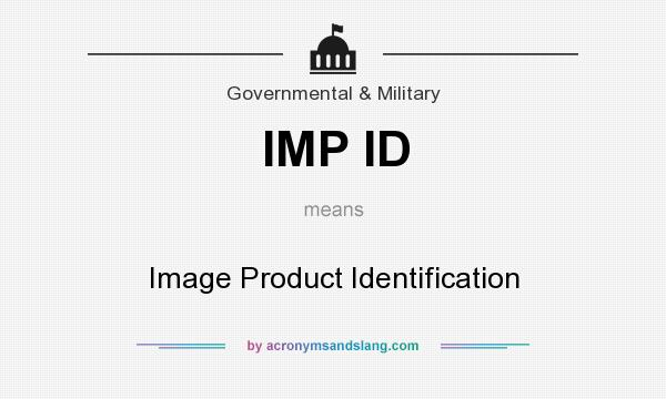 What does IMP ID mean? It stands for Image Product Identification