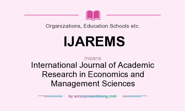 What does IJAREMS mean? It stands for International Journal of Academic Research in Economics and Management Sciences