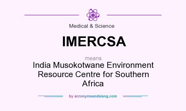 What does IMERCSA mean? It stands for India Musokotwane Environment Resource Centre for Southern Africa