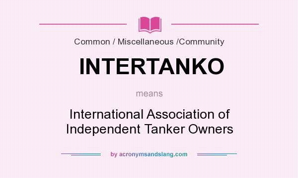 What does INTERTANKO mean? It stands for International Association of Independent Tanker Owners