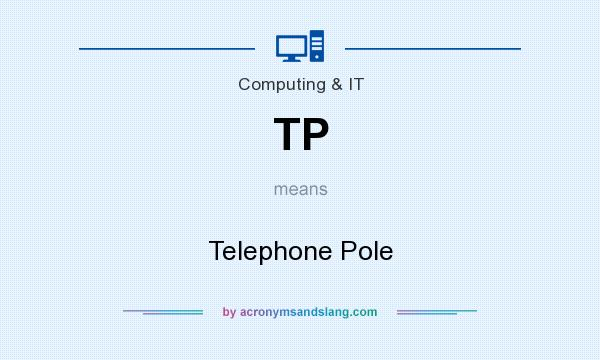 What does TP mean? It stands for Telephone Pole
