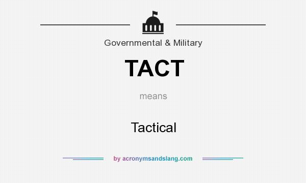What does TACT mean? It stands for Tactical