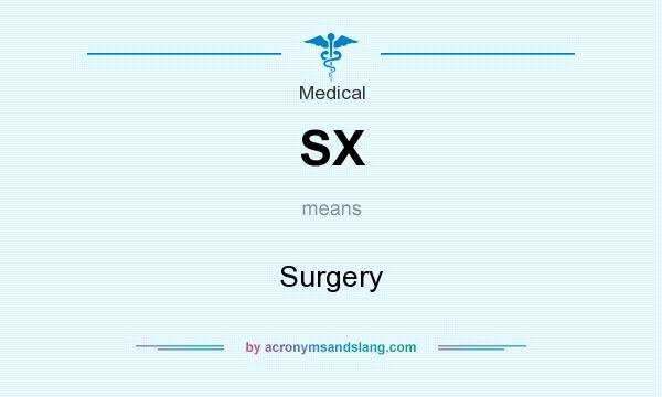 What does SX mean? It stands for Surgery