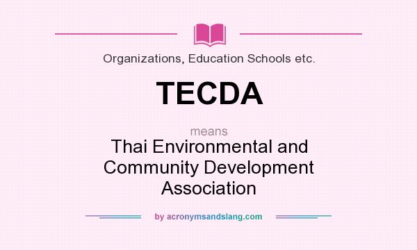 What does TECDA mean? It stands for Thai Environmental and Community Development Association