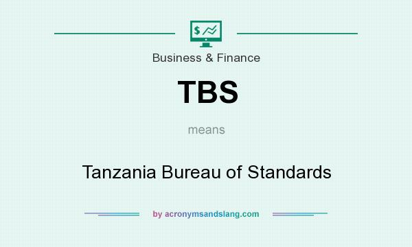 What does TBS mean? It stands for Tanzania Bureau of Standards