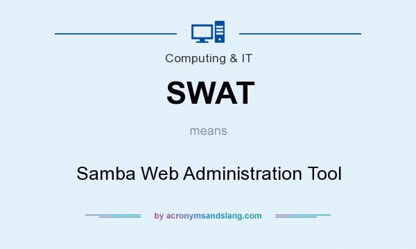 What does SWAT mean? It stands for Samba Web Administration Tool