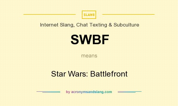 What does SWBF mean? It stands for Star Wars: Battlefront