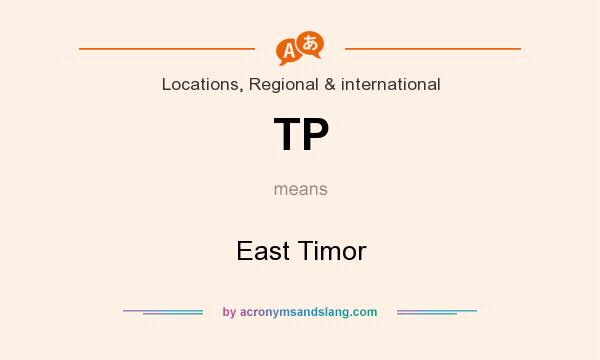 What does TP mean? It stands for East Timor