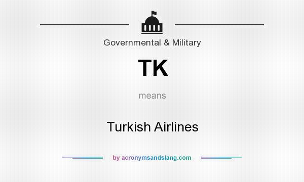 What does TK mean? It stands for Turkish Airlines