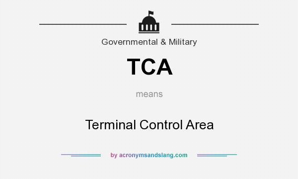 What does TCA mean? It stands for Terminal Control Area