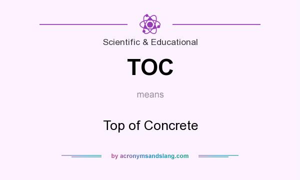 What does TOC mean? It stands for Top of Concrete