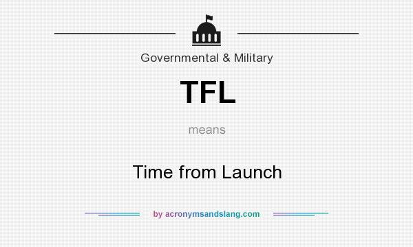 What does TFL mean? It stands for Time from Launch