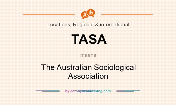 What does TASA mean? It stands for The Australian Sociological Association