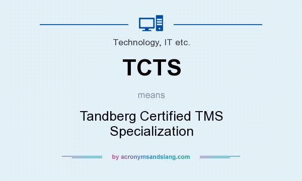 What does TCTS mean? It stands for Tandberg Certified TMS Specialization