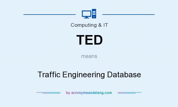 What does TED mean? It stands for Traffic Engineering Database