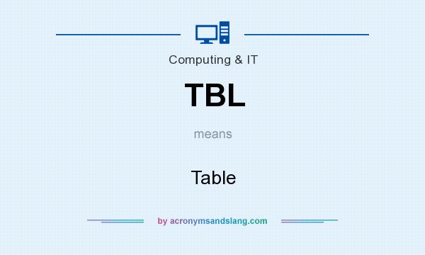 What does TBL mean? It stands for Table