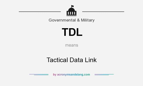 What does TDL mean? It stands for Tactical Data Link