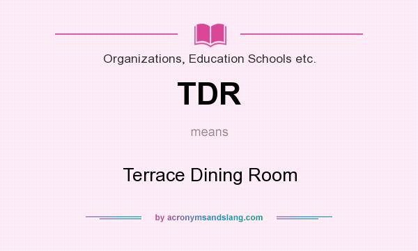 Tdr terrace dining room in organizations education for What does terrace mean