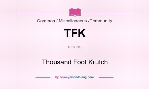 What does TFK mean? It stands for Thousand Foot Krutch