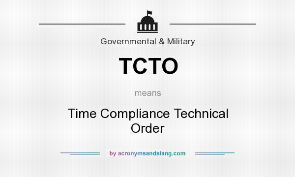 What does TCTO mean? It stands for Time Compliance Technical Order