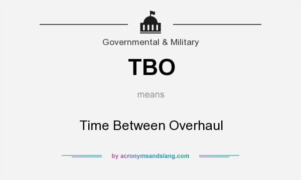 What does TBO mean? It stands for Time Between Overhaul