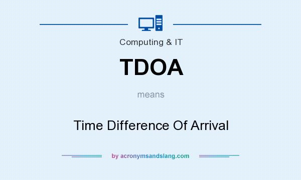What does TDOA mean? It stands for Time Difference Of Arrival
