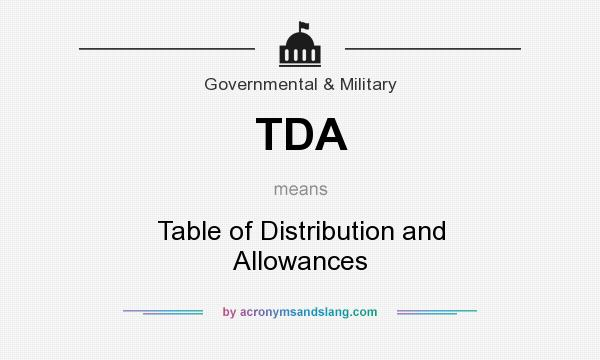 What does TDA mean? It stands for Table of Distribution and Allowances