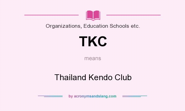 What does TKC mean? It stands for Thailand Kendo Club