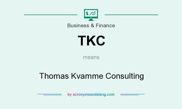 What does TKC mean? It stands for Thomas Kvamme Consulting