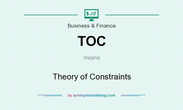 What does TOC mean? It stands for Theory of Constraints