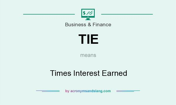 What does TIE mean? It stands for Times Interest Earned
