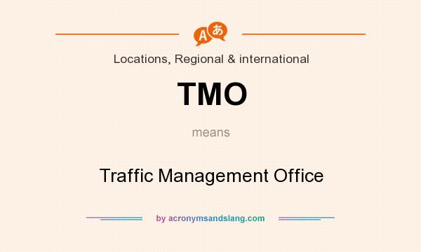 What does TMO mean? It stands for Traffic Management Office