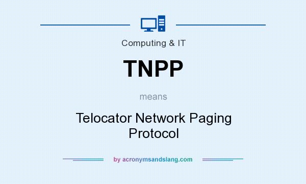 What does TNPP mean? It stands for Telocator Network Paging Protocol