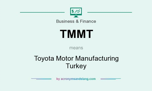 TMMT - Toyota Motor Manufacturing Turkey in Business & Finance by