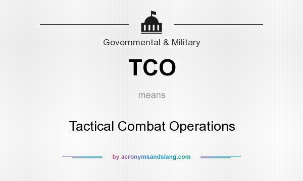 What does TCO mean? It stands for Tactical Combat Operations
