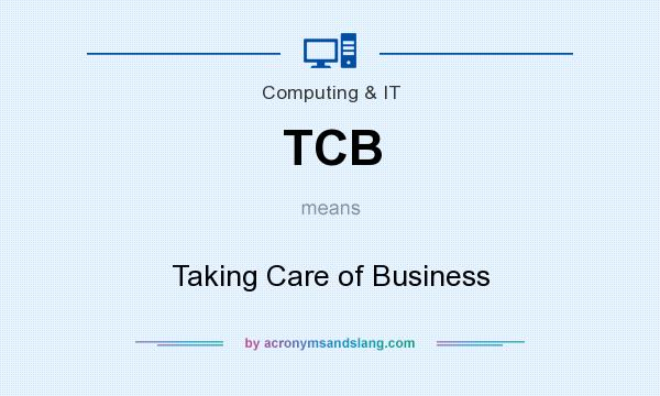 What does TCB mean? It stands for Taking Care of Business
