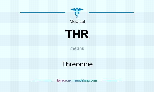What does THR mean? It stands for Threonine