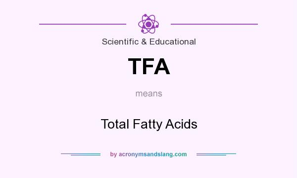 What does TFA mean? It stands for Total Fatty Acids