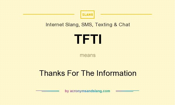 TFTI - Thanks For The Information in Internet Slang, SMS, Texting
