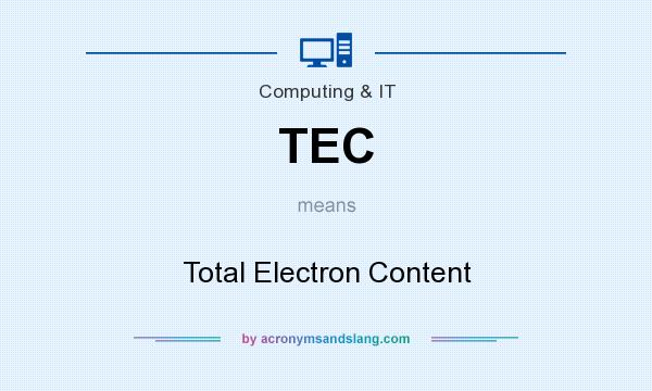What does TEC mean? It stands for Total Electron Content