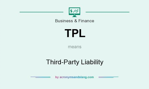 What does TPL mean? It stands for Third-Party Liability