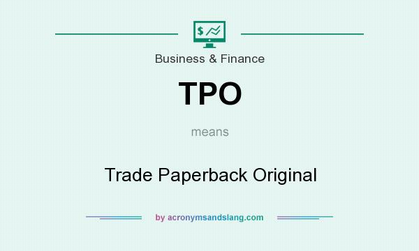 What does TPO mean? It stands for Trade Paperback Original