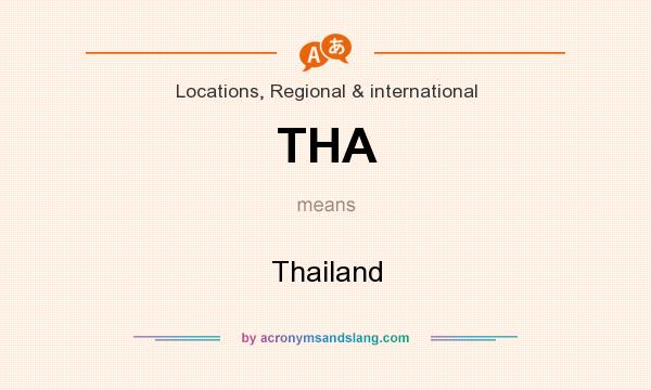 What does THA mean? It stands for Thailand