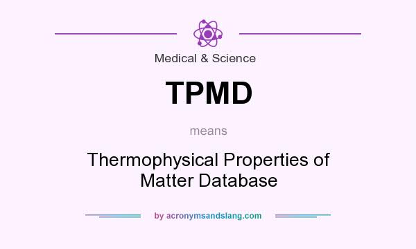 What does TPMD mean? It stands for Thermophysical Properties of Matter Database