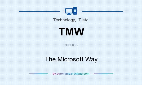 TMW - The Microsoft Way in Technology, IT etc. by AcronymsAndSlang.com