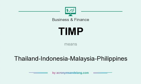What does TIMP mean? It stands for Thailand-Indonesia-Malaysia-Philippines
