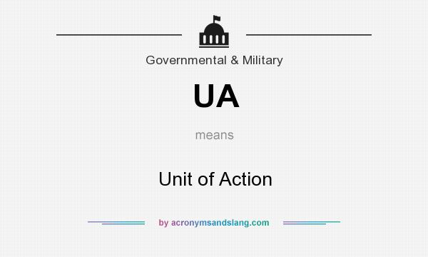 What does UA mean? It stands for Unit of Action