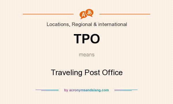 What does TPO mean? It stands for Traveling Post Office